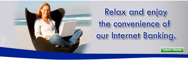 Enjoy the convenience of our Internet Banking.